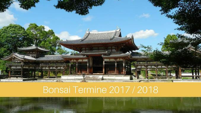 Bonsai Termine Veranstaltungen 2017 und 2018